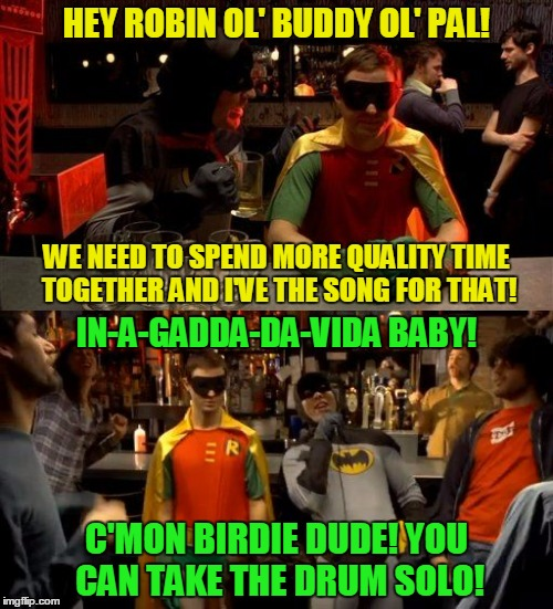 17 minutes of sidekick mortification | HEY ROBIN OL' BUDDY OL' PAL! C'MON BIRDIE DUDE! YOU CAN TAKE THE DRUM SOLO! WE NEED TO SPEND MORE QUALITY TIME TOGETHER AND I'VE THE SONG FO | image tagged in karaoke batman,memes,batman and robin,batman | made w/ Imgflip meme maker