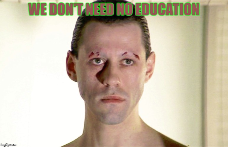 WE DON'T NEED NO EDUCATION | made w/ Imgflip meme maker
