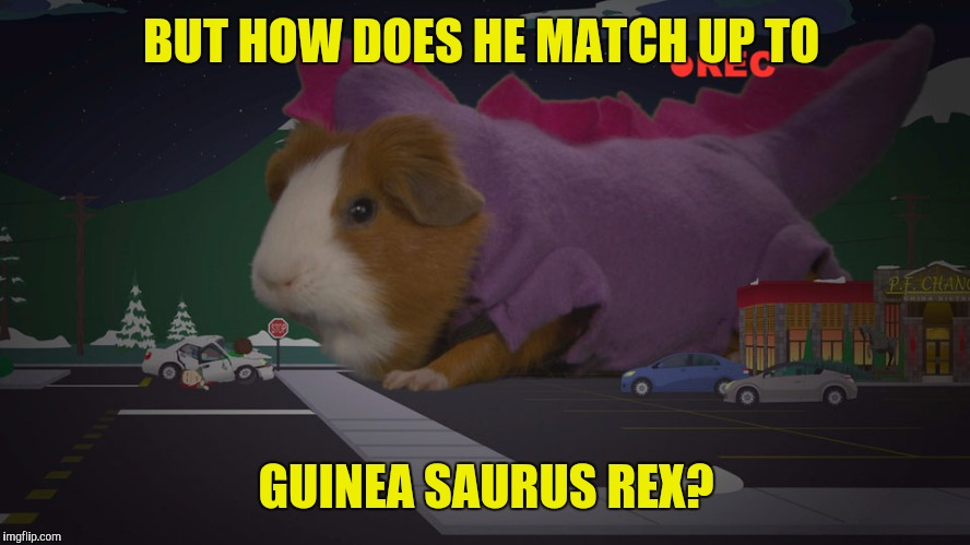 BUT HOW DOES HE MATCH UP TO GUINEA SAURUS REX? | made w/ Imgflip meme maker