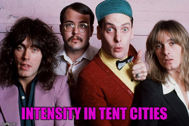 INTENSITY IN TENT CITIES | made w/ Imgflip meme maker