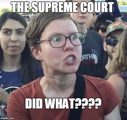 SNOWFLAKE IMPLOSION | THE SUPREME COURT DID WHAT???? | image tagged in triggered feminist,donald trump,muslim ban | made w/ Imgflip meme maker