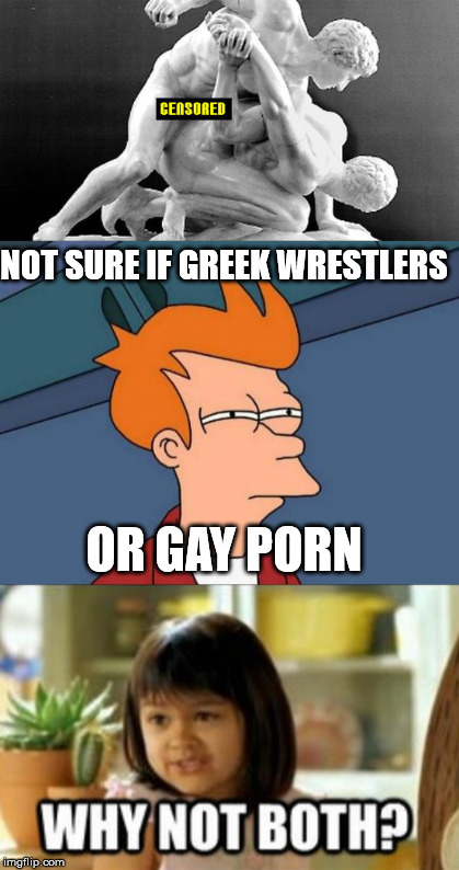 NOT SURE IF GREEK WRESTLERS OR GAY PORN | made w/ Imgflip meme maker