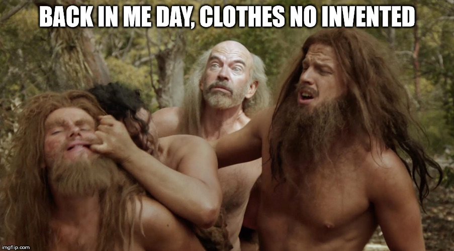 BACK IN ME DAY, CLOTHES NO INVENTED | made w/ Imgflip meme maker