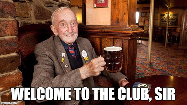 WELCOME TO THE CLUB, SIR | made w/ Imgflip meme maker