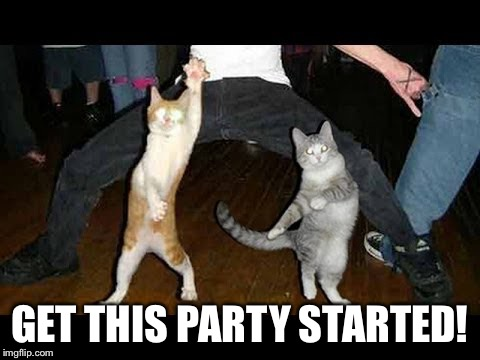 GET THIS PARTY STARTED! | made w/ Imgflip meme maker