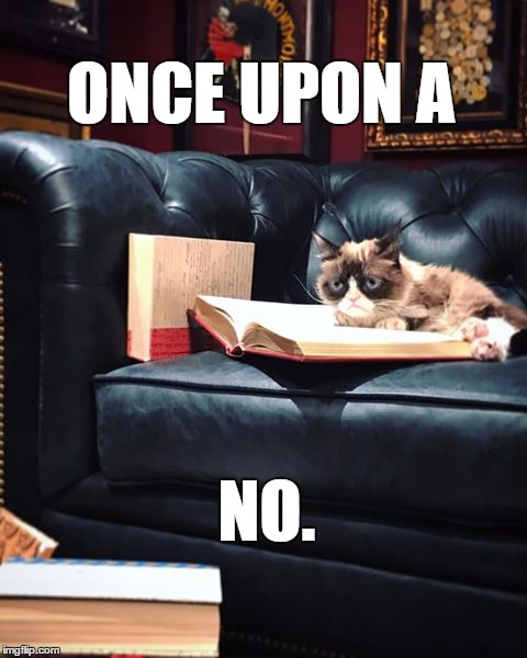 the book of no | ONCE UPON A NO. | image tagged in grumpy cat reading,fiction,cats | made w/ Imgflip meme maker