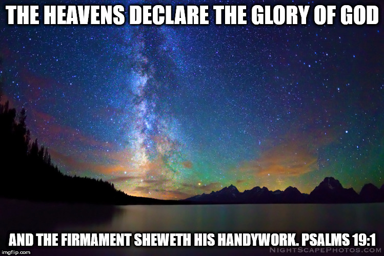 Milky Way at Sunset |  THE HEAVENS DECLARE THE GLORY OF GOD; AND THE FIRMAMENT SHEWETH HIS HANDYWORK. PSALMS 19:1 | image tagged in milky way,sunset,mountains | made w/ Imgflip meme maker
