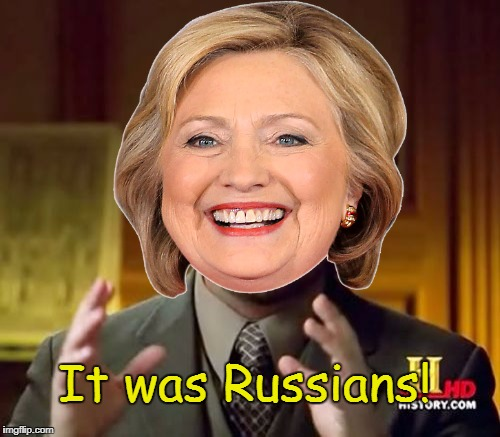 Sure, that was it!  | It was Russians! | image tagged in ancient aliens,hillary clinton,election 2016 | made w/ Imgflip meme maker