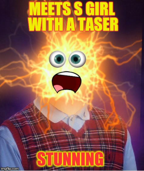 MEETS S GIRL WITH A TASER STUNNING | made w/ Imgflip meme maker