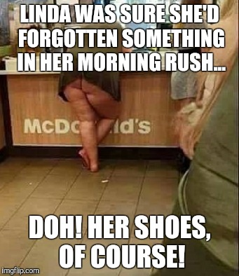 LINDA WAS SURE SHE'D FORGOTTEN SOMETHING IN HER MORNING RUSH... DOH! HER SHOES, OF COURSE! | image tagged in sundresses | made w/ Imgflip meme maker