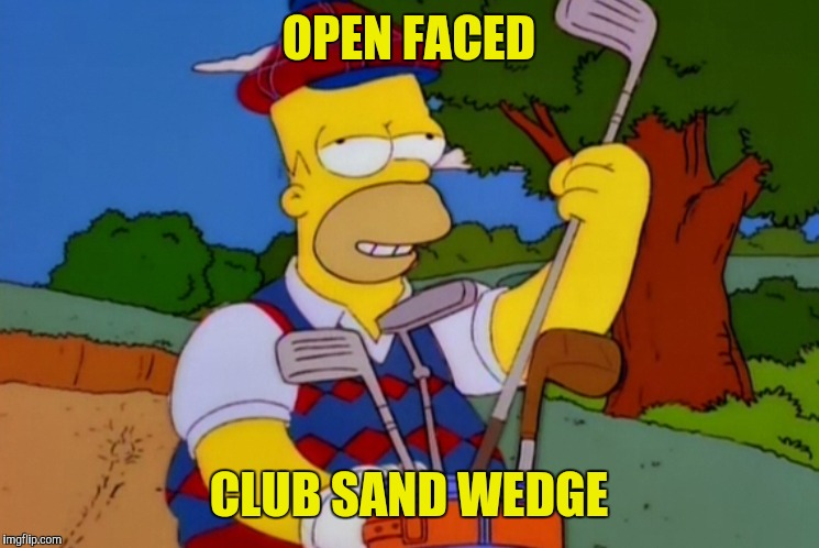 OPEN FACED CLUB SAND WEDGE | made w/ Imgflip meme maker