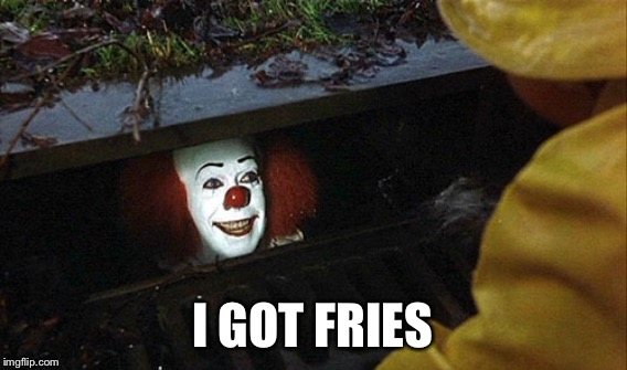 I GOT FRIES | made w/ Imgflip meme maker