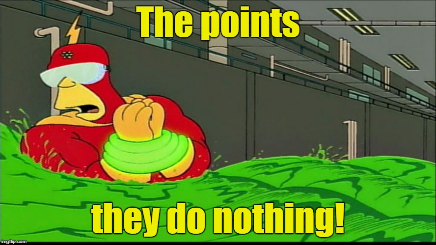 The points they do nothing! | made w/ Imgflip meme maker