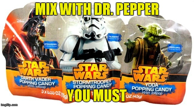 MIX WITH DR. PEPPER YOU MUST | made w/ Imgflip meme maker