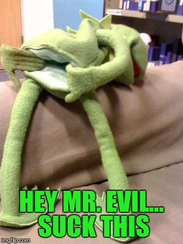 HEY MR. EVIL... SUCK THIS | made w/ Imgflip meme maker