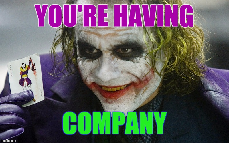 YOU'RE HAVING COMPANY | made w/ Imgflip meme maker