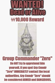 "WHITE BLANK | WANTED! Dead or Alive ₩10,000 Reward Group Commander ""Zero"" Do NOT try to apprehend him yourself.If you spot Grp Cmndr ""Zero"" IMMEDIATLY co 