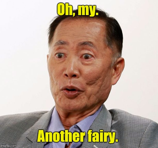 Oh my  | Oh, my. Another fairy. | image tagged in oh my | made w/ Imgflip meme maker