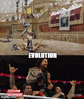 EVOLUTION | image tagged in gladiators,rome,wwe wrestling | made w/ Imgflip meme maker