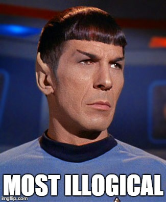 MOST ILLOGICAL | made w/ Imgflip meme maker