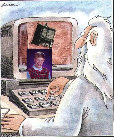 Bad Luck Brian meets The Far Side | image tagged in memes,bad luck brian,far side,god | made w/ Imgflip meme maker