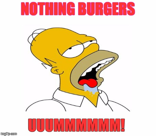 NOTHING BURGERS UUUMMMMMM! | made w/ Imgflip meme maker