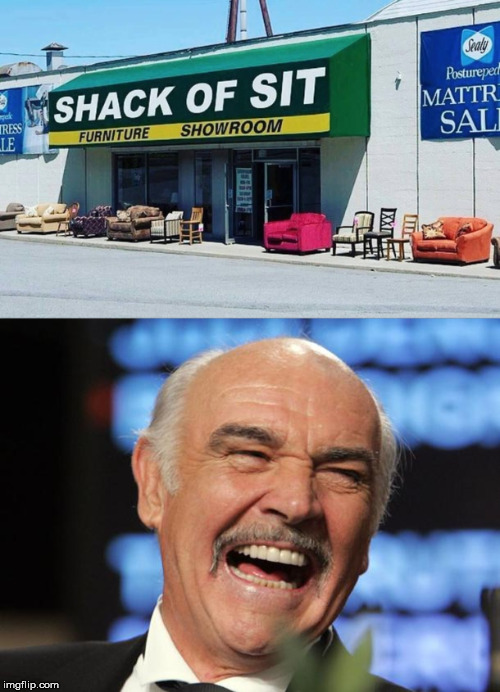 Shack of sit | image tagged in sean connery | made w/ Imgflip meme maker