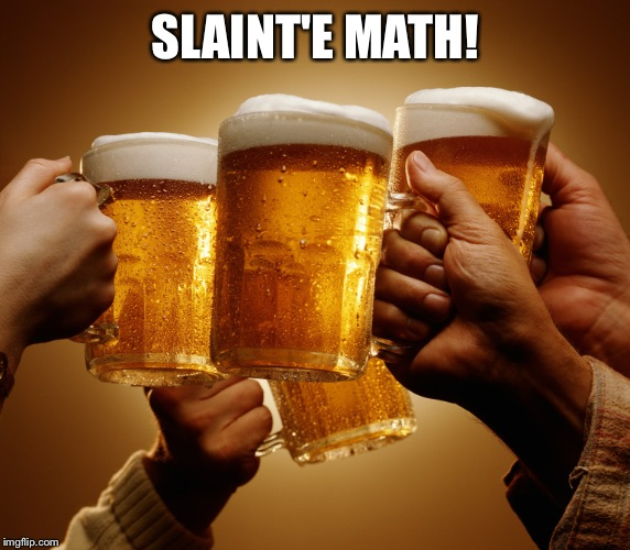 SLAINT'E MATH! | made w/ Imgflip meme maker