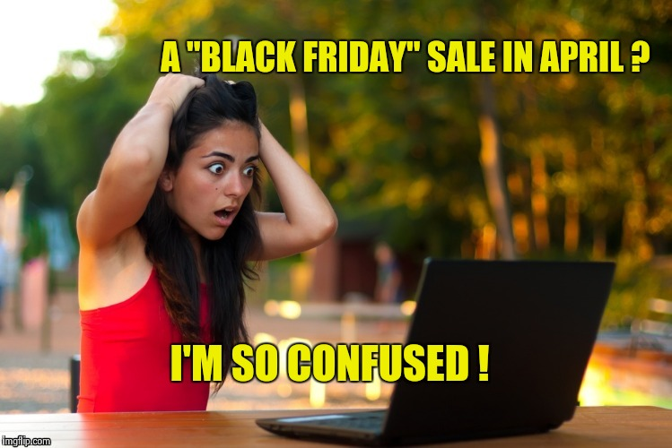 "Laptop Girl | A ""BLACK FRIDAY"" SALE IN APRIL ? I'M SO CONFUSED ! 
