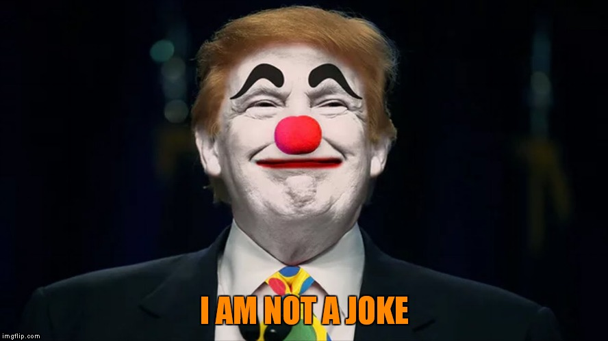 I AM NOT A JOKE | made w/ Imgflip meme maker