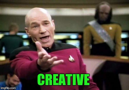 Picard Wtf Meme | CREATIVE | image tagged in memes,picard wtf | made w/ Imgflip meme maker