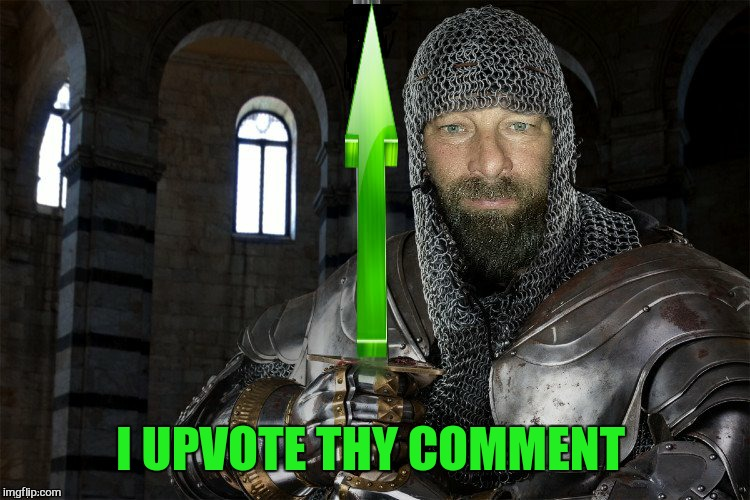 I UPVOTE THY COMMENT | made w/ Imgflip meme maker