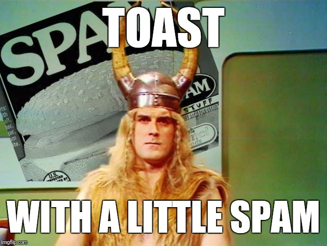 TOAST WITH A LITTLE SPAM | made w/ Imgflip meme maker