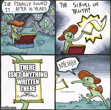 THERE ISN'T ANYTHING WRITTEN THERE | made w/ Imgflip meme maker