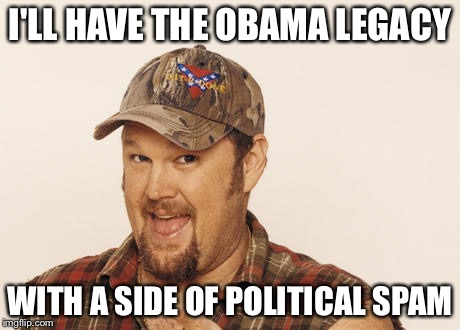 Now that's funny right there | I'LL HAVE THE OBAMA LEGACY WITH A SIDE OF POLITICAL SPAM | image tagged in now that's funny right there | made w/ Imgflip meme maker
