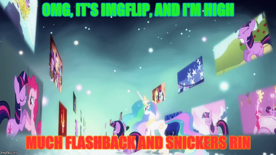 OMG, IT'S IMGFLIP, AND I'M HIGH MUCH FLASHBACK AND SNICKERS RIN | made w/ Imgflip meme maker