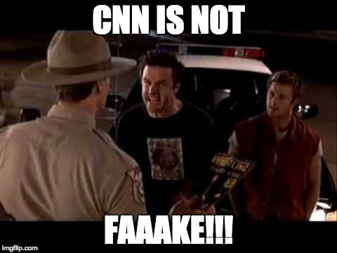 CNN IS NOT FAAAKE!!! | image tagged in wrestling is not fake | made w/ Imgflip meme maker