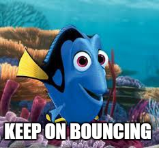 KEEP ON BOUNCING | made w/ Imgflip meme maker
