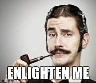 ENLIGHTEN ME | made w/ Imgflip meme maker