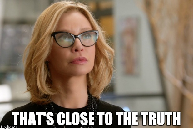 Callista Flockhart | THAT'S CLOSE TO THE TRUTH | image tagged in callista flockhart | made w/ Imgflip meme maker