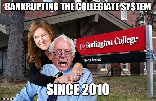 Feel the Bern of bankruptcy | BANKRUPTING THE COLLEGIATE SYSTEM SINCE 2010 | image tagged in feel the bern,bernie sanders,bankruptcy | made w/ Imgflip meme maker