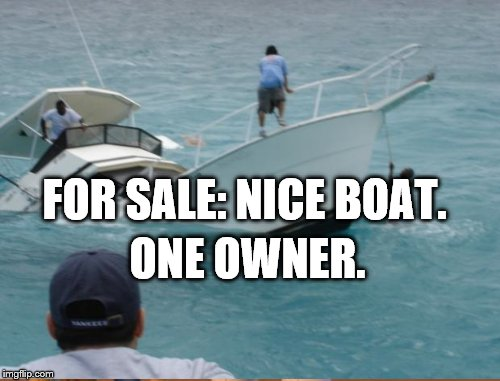 ONE OWNER. FOR SALE: NICE BOAT. | made w/ Imgflip meme maker