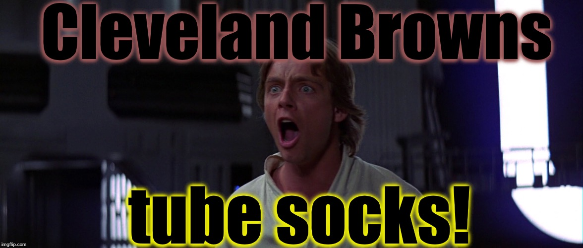 Cleveland Browns tube socks! | made w/ Imgflip meme maker