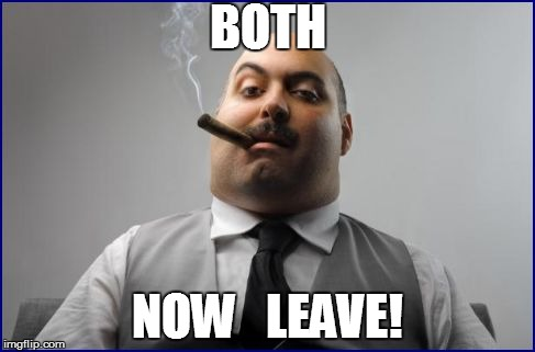 BOTH NOW   LEAVE! | made w/ Imgflip meme maker