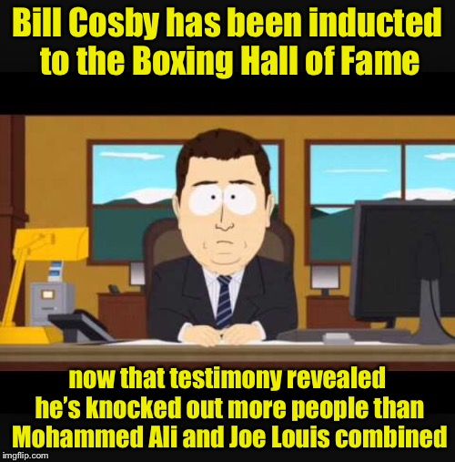 Today in Sports | Bill Cosby has been inducted to the Boxing Hall of Fame now that testimony revealed he's knocked out more people than Mohammed Ali and Joe L | image tagged in news anchor,bill cosby,memes | made w/ Imgflip meme maker