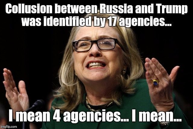 Collusion between Russia and Trump was identified by 17 agencies... I mean 4 agencies... I mean... | made w/ Imgflip meme maker