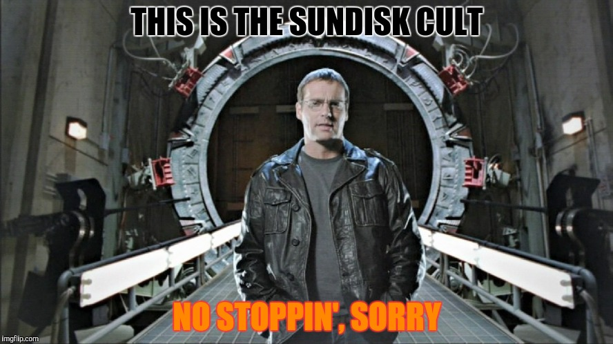 THIS IS THE SUNDISK CULT NO STOPPIN', SORRY | made w/ Imgflip meme maker