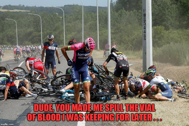 DUDE, YOU MADE ME SPILL THE VIAL OF BLOOD I WAS KEEPING FOR LATER . . . | made w/ Imgflip meme maker