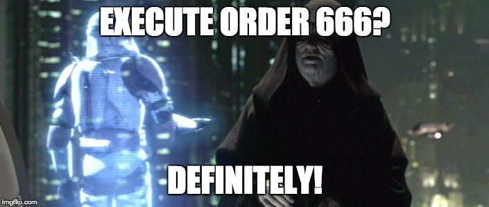 execute order 666
