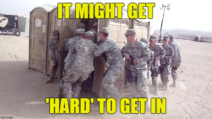 IT MIGHT GET 'HARD' TO GET IN | made w/ Imgflip meme maker